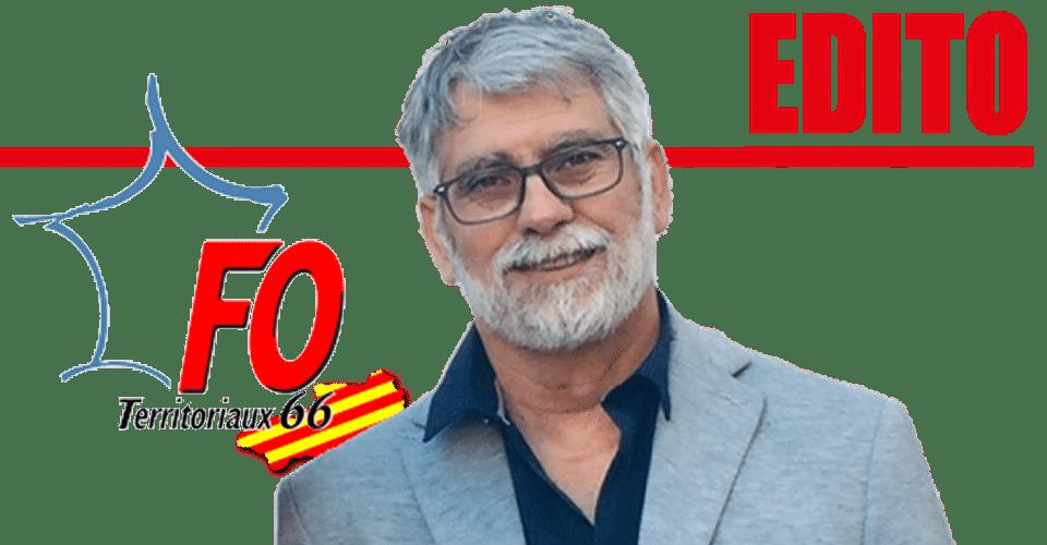 EDITO DU SECRÉTAIRE GÉNÉRAL FO TERRITORIAUX 66 ALAIN VILA DECEMBRE 2020